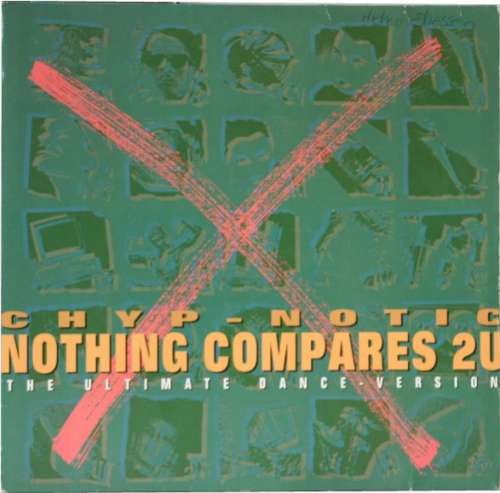 Bild Chyp-Notic - Nothing Compares 2U (The Ultimate Dance-Version) (12, Maxi) Schallplatten Ankauf