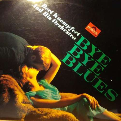Bild Bert Kaempfert And His Orchestra* - Bye Bye Blues (LP, Album) Schallplatten Ankauf