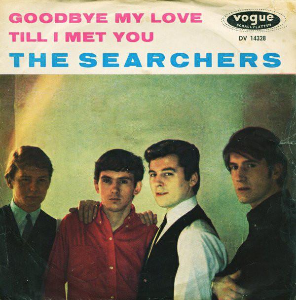 Cover zu The Searchers - Goodbye My Love / Till I Met You (7, Single) Schallplatten Ankauf