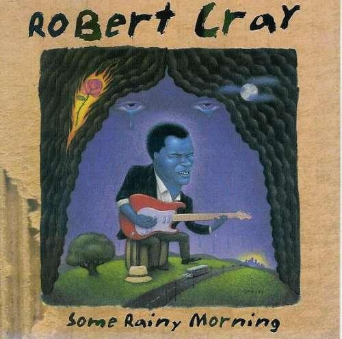 Bild Robert Cray - Some Rainy Morning (CD, Album) Schallplatten Ankauf