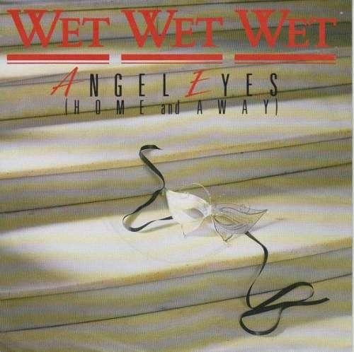 Cover zu Wet Wet Wet - Angel Eyes (Home And Away) (7, Single) Schallplatten Ankauf