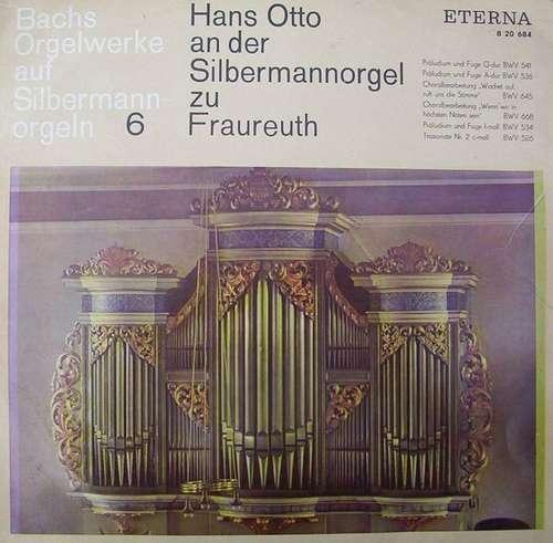 Bild Johann Sebastian Bach, Hans Otto - Hans Otto An Der Silbermannorgel Zu Fraureuth (LP, Mono) Schallplatten Ankauf