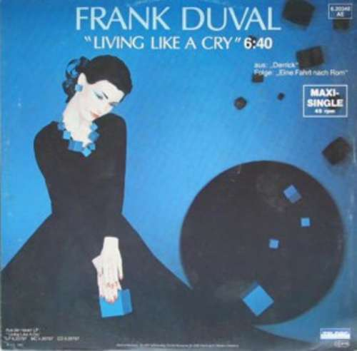 Bild Frank Duval - Living Like A Cry (12, Maxi) Schallplatten Ankauf