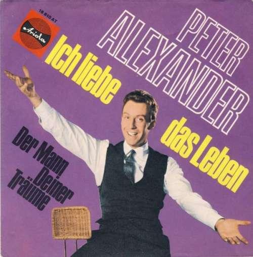 Cover zu Peter Alexander - Ich Liebe Das Leben (7, Single, Mono) Schallplatten Ankauf