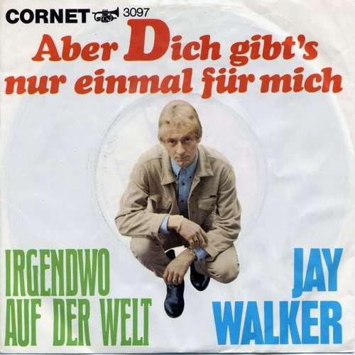 Bild Jay Walker (5) - Aber Dich Gibt's Nur Einmal Für Mich (7, Single) Schallplatten Ankauf