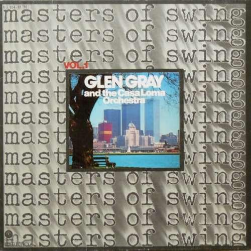 Bild Glen Gray And The Casa Loma Orchestra* - Masters Of Swing Vol. 1 (LP, Comp) Schallplatten Ankauf