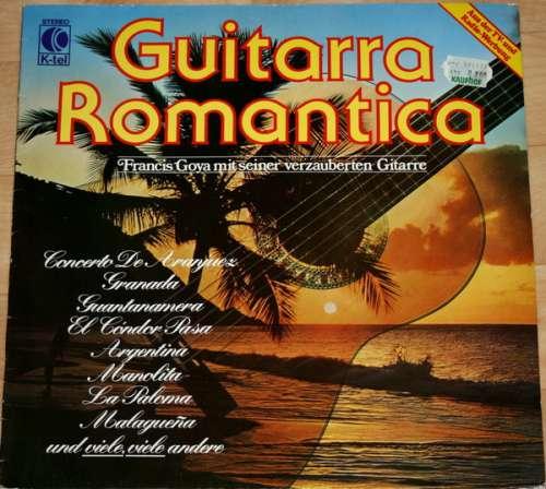 Cover zu Francis Goya Mit Seiner Verzauberten Gitarre* - Guitarra Romantica (LP, Album) Schallplatten Ankauf