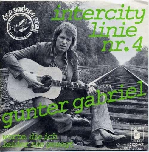 Bild Gunter Gabriel - Intercity Linie Nr.4 (7, Single) Schallplatten Ankauf