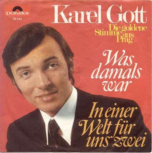 Cover zu Karel Gott - Was Damals War / In Einer Welt Für Uns Zwei (7, Single, Mono) Schallplatten Ankauf