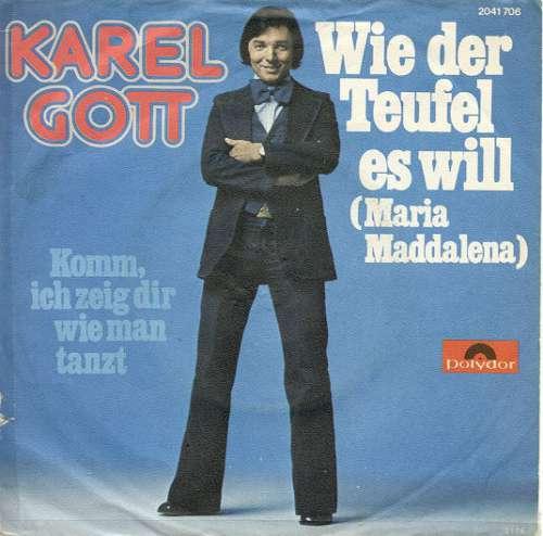 Bild Karel Gott - Wie Der Teufel Es Will (Maria Maddalena) / Komm, Ich Zeig Dir Wie Man Tanzt (7, Single) Schallplatten Ankauf