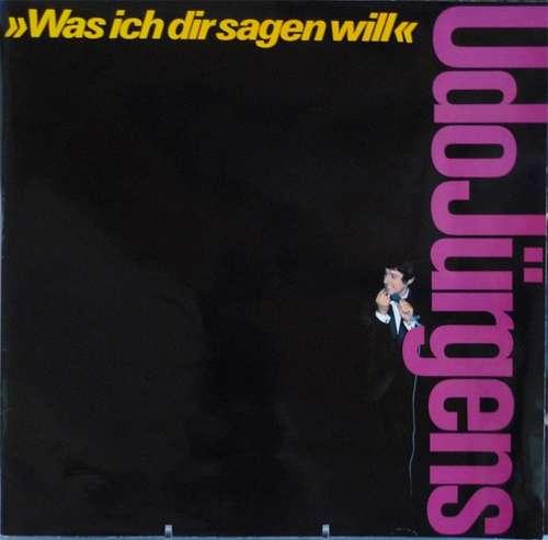 Bild Udo Jürgens - Was Ich Dir Sagen Will (LP, Album) Schallplatten Ankauf