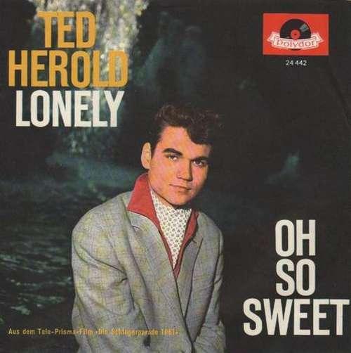 Bild Ted Herold - Lonely / Oh So Sweet (7, Single) Schallplatten Ankauf