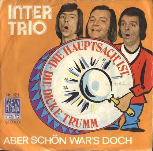 Cover Inter-Trio - Hauptsach' Ist Die Dicke-Trumm / Aber Schön War's Doch (7, Single) Schallplatten Ankauf