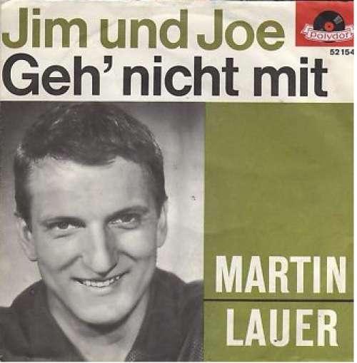 Bild Martin Lauer - Jim Und Joe / Geh' Nicht Mit (7, Single, Mono) Schallplatten Ankauf