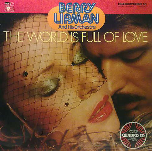 Cover Berry Lipman And His Orchestra* - The World Is Full Of Love (LP, Album, Quad) Schallplatten Ankauf