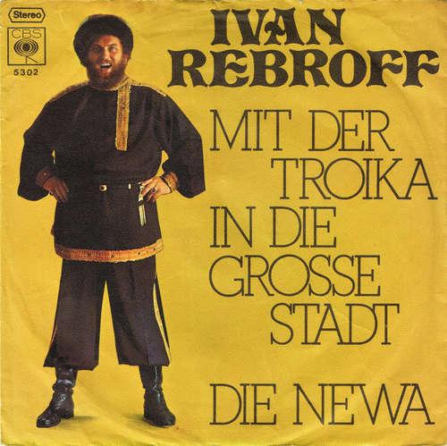 Cover Ivan Rebroff - Mit Der Troika In Die Grosse Stadt / Die Newa (7, Single) Schallplatten Ankauf