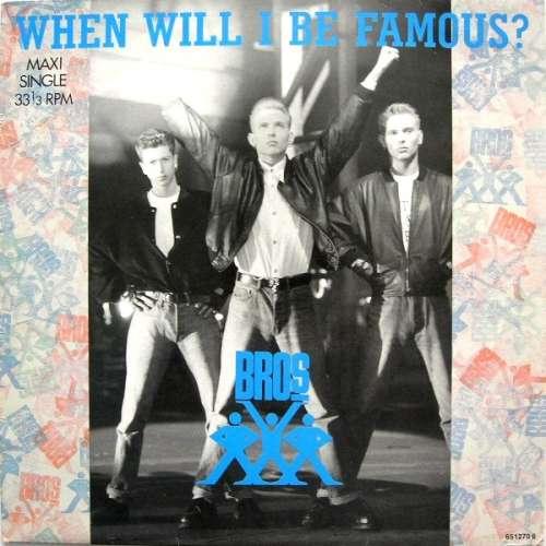Cover zu Bros - When Will I Be Famous? (12, Maxi) Schallplatten Ankauf