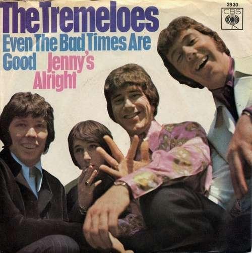 Bild The Tremeloes - Even The Bad Times Are Good (7, Single) Schallplatten Ankauf