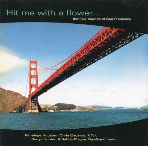 Bild Various - Hit Me With A Flower... The New Sounds Of San Francisco (CD, Comp) Schallplatten Ankauf