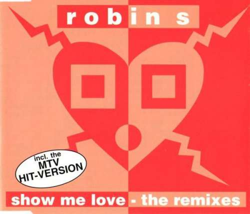Bild Robin S* - Show Me Love (The Remixes) (CD, Single) Schallplatten Ankauf