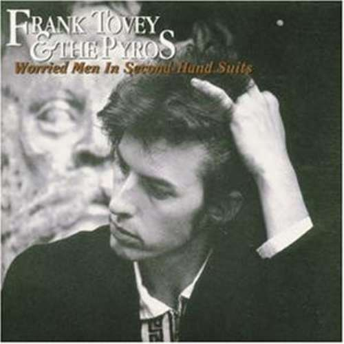 Bild Frank Tovey & The Pyros - Worried Men In Second-Hand Suits (LP, Album) Schallplatten Ankauf