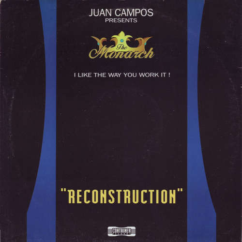 Cover Juan Campos Presents The Monarch - I Like The Way You Work It! Reconstruction (12) Schallplatten Ankauf