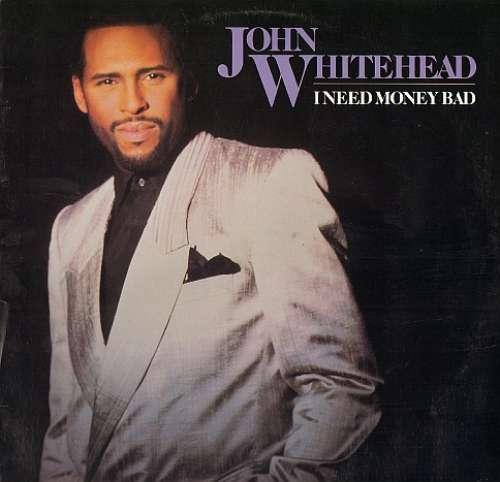 Bild John Whitehead - I Need Money Bad (LP, Album) Schallplatten Ankauf
