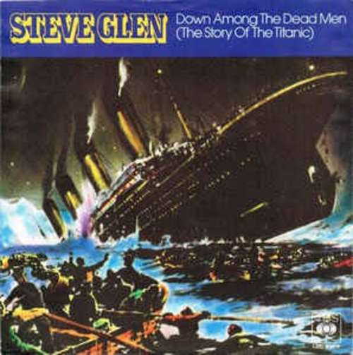 Bild Steve Glen - Down Among The Dead Men (The Story Of The Titanic) (12, Maxi, Ltd) Schallplatten Ankauf