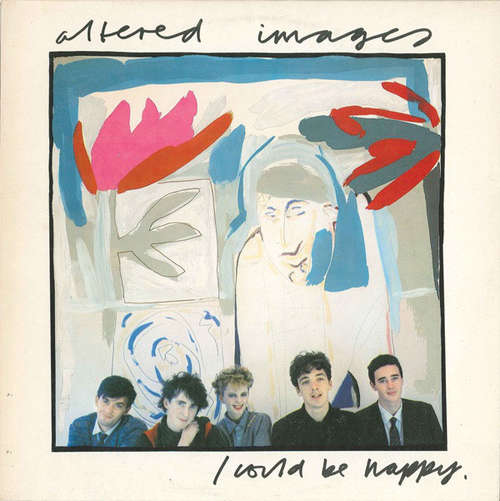 Cover zu Altered Images - I Could Be Happy (12, Single) Schallplatten Ankauf