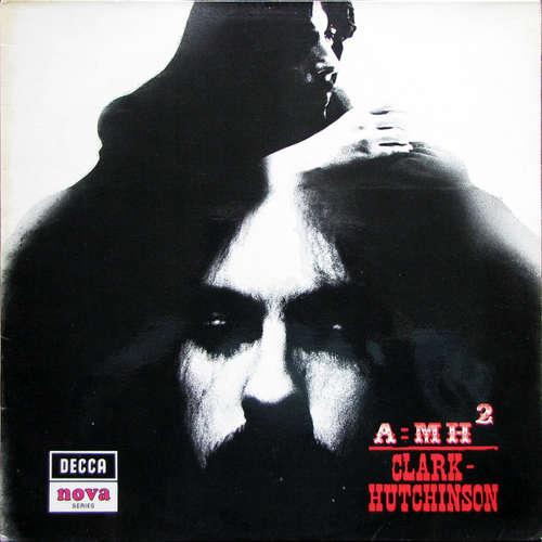 Bild Clark-Hutchinson - A=MH² (LP) Schallplatten Ankauf