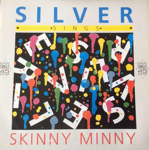 Bild Silver (36) - Skinny Minny (12, Maxi) Schallplatten Ankauf