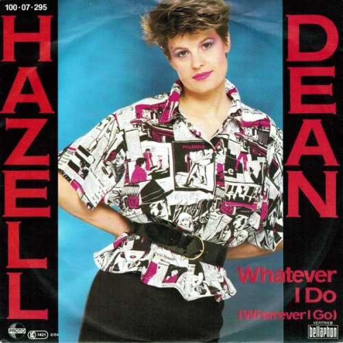 Bild Hazell Dean - Whatever I Do (Wherever I Go) (7, Single) Schallplatten Ankauf