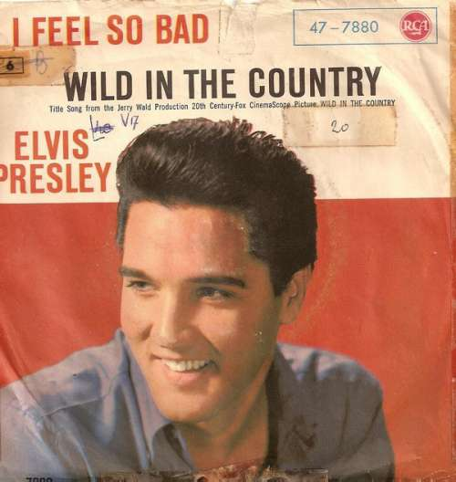 Cover Elvis Presley With The Jordanaires - I Feel So Bad / Wild In The Country (7, Single) Schallplatten Ankauf