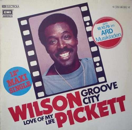 Cover zu Wilson Pickett - Groove City / Love Of My Life (12, Maxi) Schallplatten Ankauf