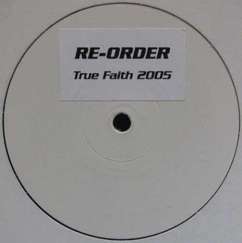 Bild Re-Order - True Faith 2005 (12, W/Lbl, Sti) Schallplatten Ankauf