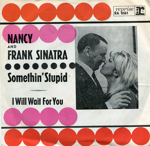 Cover Nancy* And Frank Sinatra - Somethin' Stupid / I Will Wait For You (7, Single) Schallplatten Ankauf
