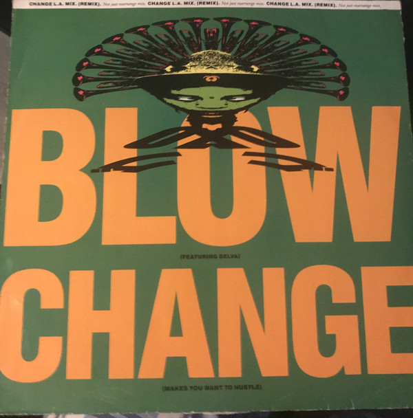 Cover Blow - Change (Makes You Want To Hustle) (12) Schallplatten Ankauf