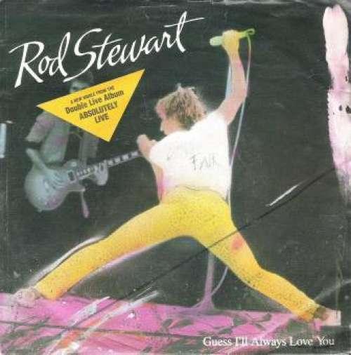 Bild Rod Stewart - Guess I'll Always Love You (7, Single) Schallplatten Ankauf