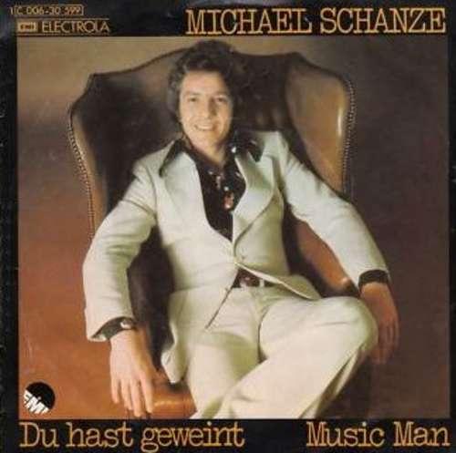 Bild Michael Schanze - Du Hast Geweint / Music Man (7, Single) Schallplatten Ankauf