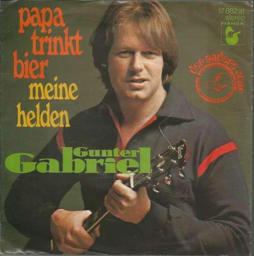Bild Gunter Gabriel - Papa Trinkt Bier (7, Single) Schallplatten Ankauf