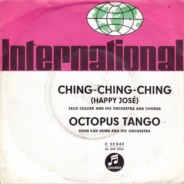 Cover Jack Collier And His Orchestra And Chorus / John Van Horn And His Orchestra* - Ching - Ching - Ching (Happy José) / Octopus Tango (7, Single) Schallplatten Ankauf