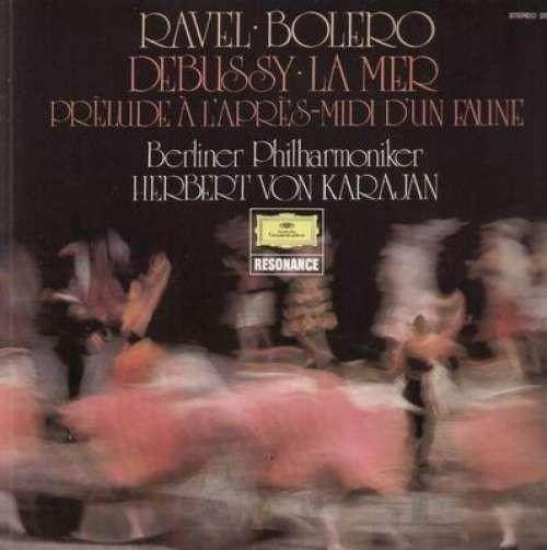 Bild Ravel*, Debussy*, Berliner Philharmoniker · Herbert von Karajan - Ravel: Bolero · Debussy: La Mer · Prèlude À L'après-midi D'un Faune (LP) Schallplatten Ankauf