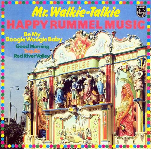 Bild Mr. Walkie-Talkie* - Happy Rummel Music (LP, Album) Schallplatten Ankauf