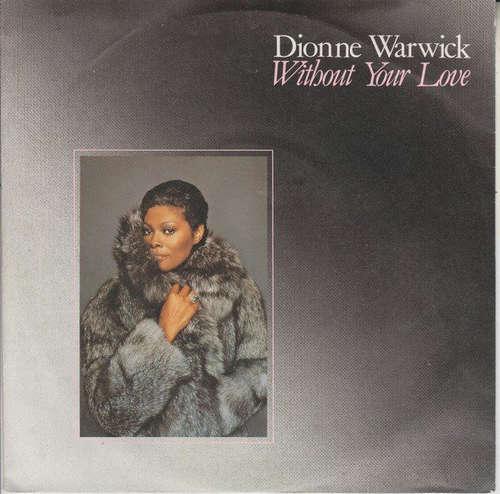 Bild Dionne Warwick - Without Your Love (7) Schallplatten Ankauf
