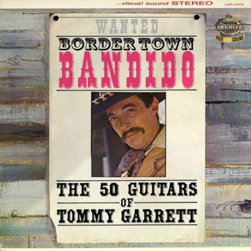 Bild The 50 Guitars Of Tommy Garrett - Bordertown Bandido (LP, Album) Schallplatten Ankauf