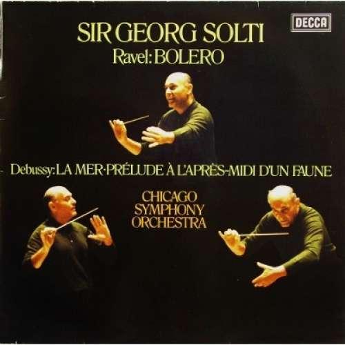 Cover zu Sir Georg Solti*, Chicago Symphony Orchestra* ; Ravel*, Debussy* - Bolero / La Mer • Prélude À L'Après-Midi D'Un Faune (LP, Club) Schallplatten Ankauf