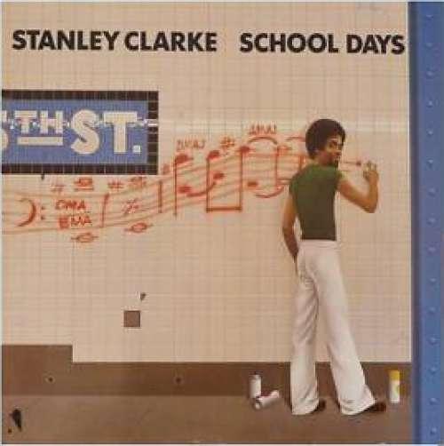 Cover Stanley Clarke - School Days (LP, Album) Schallplatten Ankauf