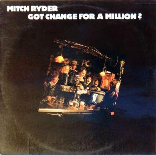 Bild Mitch Ryder - Got Change For A Million? (LP, Album) Schallplatten Ankauf