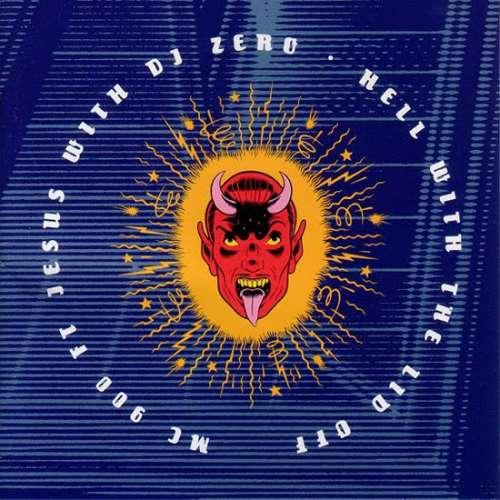 Bild MC 900 Ft Jesus With DJ Zero - Hell With The Lid Off (CD, Album) Schallplatten Ankauf