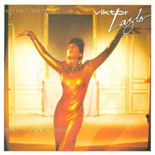 Bild Viktor Lazlo - Sweet, Soft N' Lazy / Ain't Gonna Come (7, Single) Schallplatten Ankauf